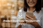 What is Product Experience Management or PXM? Does it really matter?